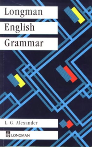 Longman English Grammar by L. G. Alexander