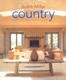 Country: From Simple, Elegant Interiors to Pastoral and Rustic Homes: From Traditional American to Rustic French and Modern Scandinavian - The Complete Guide to Style