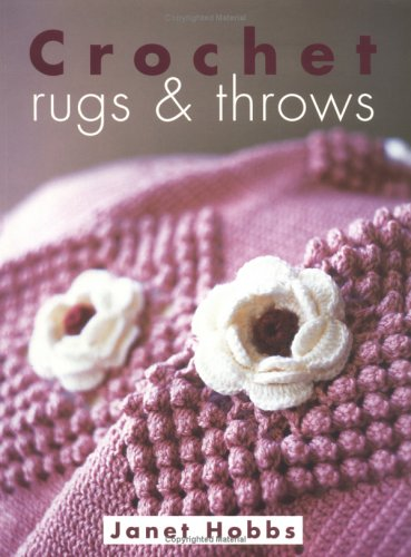 Crochet Rugs And Throws  by  Janet Hobbs