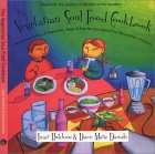 The Vegetarian Soul Food Cookbook:  A Wonderful Medley Of Vegetarian, Vegan And Raw Recipes Inspired By The Southern Tradition