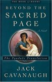 Beyond the Sacred Page by Jack Cavanaugh