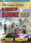 The Virtual Zone: In Search of Klondike Gold