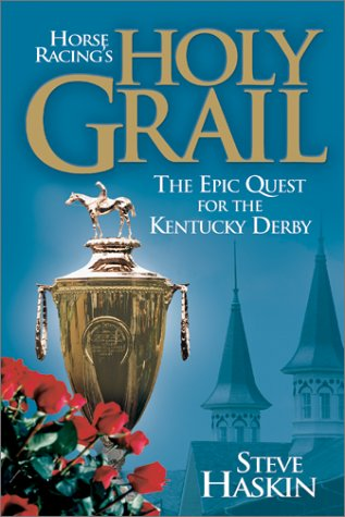 Horse Racing's Holy Grail by Steve Haskin