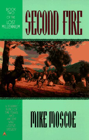 Second Fire by Mike Moscoe