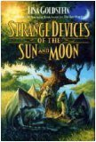 Strange Devices of the Sun and Moon by Lisa Goldstein