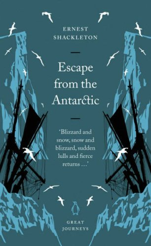 Escape from the Antarctic by Ernest Shackleton