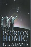 Is Orion Home? by P.I. Adams