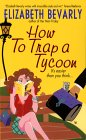 How to Trap a Tycoon by Elizabeth Bevarly