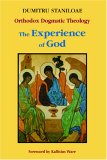 The Experience of God:: Revelation and Knowledge of the Triune God (Orthodox Dogmatic Theology, Volume 1 : Revelation and Knowledge of the Triune God)