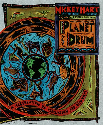 Planet Drum: A Celebration Of Percussion And Rhythm