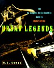 Urban Legends: The As-Complete-As-One-Could-Be Guide to Modern Myths