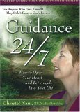 Guidance 24/7: How to Open Your Heart and Let Angels Into Your Life