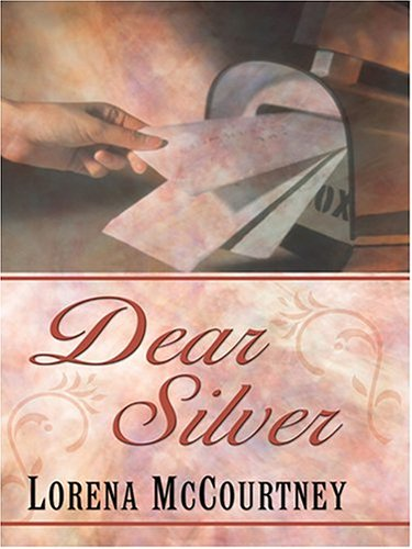 Dear Silver by Lorena McCourtney