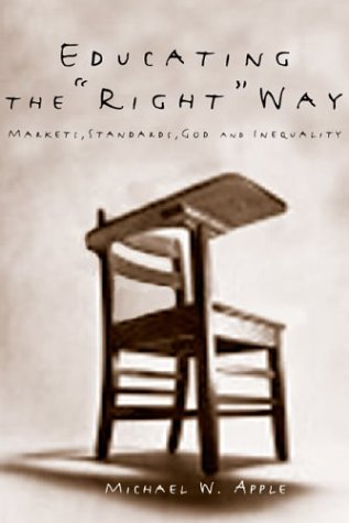 """Educating The """"Right"""" Way: Markets, Standards, God, And Inequality"""