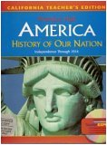 Prentice Hall America History Of Our Nation: Independence Through 1914 (California Teacher's Edition)