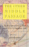 The Other Middle Passage: Journal Of A Voyage From Calcutta To Trinidad, 1858
