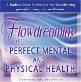 Flowdreaming For Perfect Mental And Physical Health
