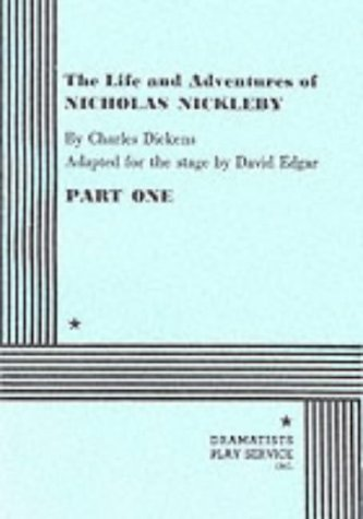 The Life and Adventures of Nicholas Nickleby, Part 1