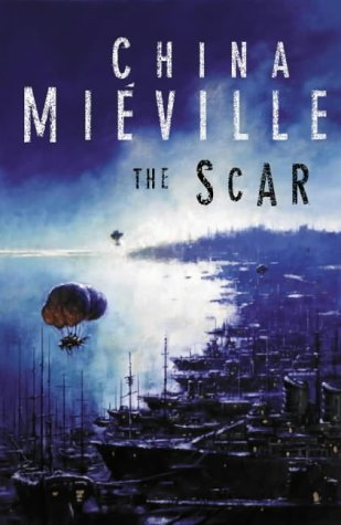 The Scar (New Crobuzon, #2)