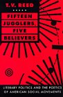 Fifteen Jugglers, Five Believers: Literary  Politics and the Poetics of American Social Movements