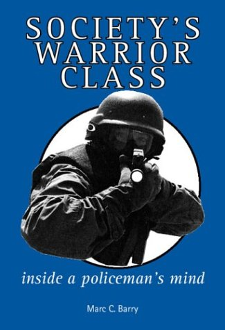Society's Warrior Class: Inside a Policeman's Mind