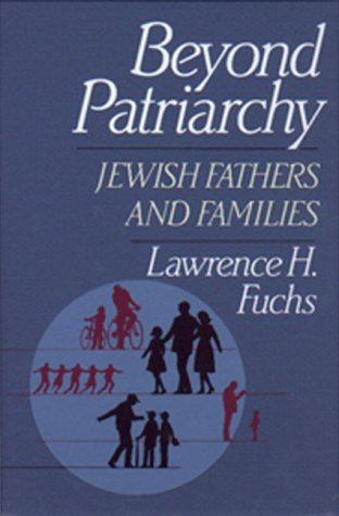 Beyond Patriarchy by Lawrence H. Fuchs