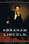 Abraham Lincoln  by Benjamin P. Thomas