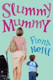 Slummy Mummy by Fiona Neill