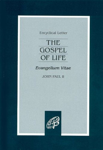 The Gospel of Life by Pope John Paul II