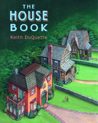 The House Book by Keith DuQuette