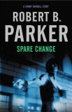Spare Change by Robert B. Parker