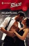 Relentless (In Too Deep) (Harlequin Blaze #289)