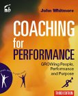 Coaching For Performance: Growing People, Performance and Purpose