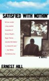 Satisfied With Nothin': A Novel