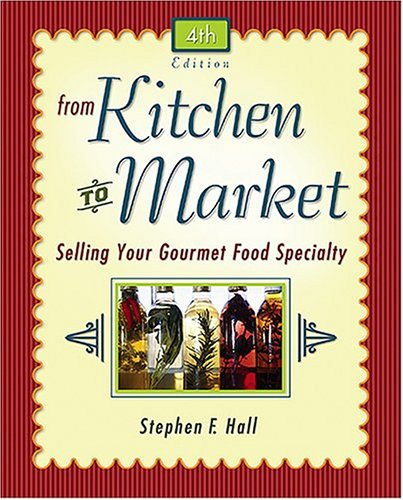 From Kitchen To Market by Stephen Hall