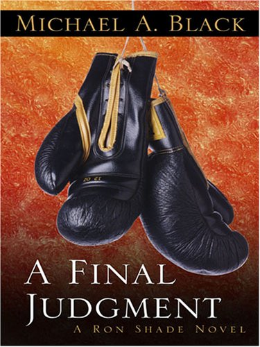A Final Judgment (Ron Shade, #3)