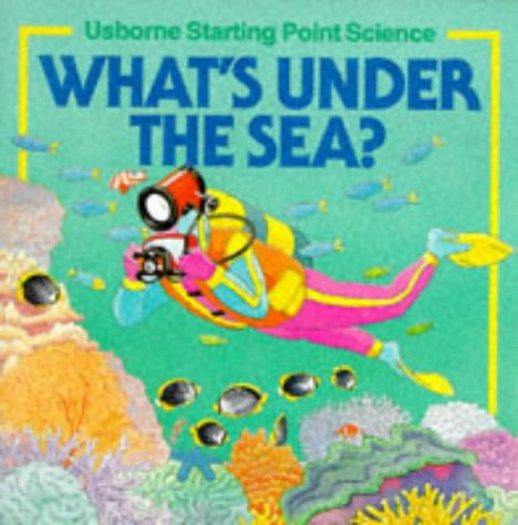 What's Under The Sea? (Usborne Starting Point Science)