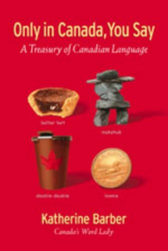 Only In Canada You Say by Katherine Barber