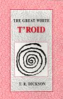 The Great White T'roid