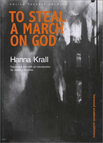 To Steal a March on God by Hanna Krall