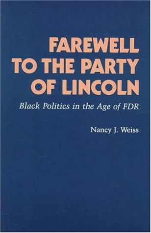 Farewell to the Party of Lincoln by Nancy Joan Weiss