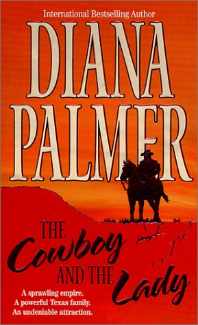 Cowboy And The Lady by Diana Palmer