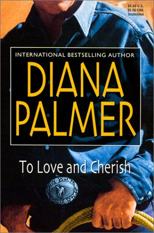 To Love and Cherish by Diana Palmer