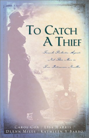 To Catch a Thief: Female Pinkerton Agents Nab Their Men in Four Interwoven Novellas