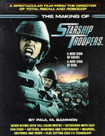 The Making of Starship Troopers by Paul M. Sammon