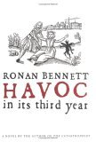 Havoc, in Its Third Year by Ronan Bennett