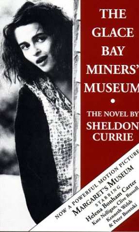 The Glace Bay Miners' Museum by Sheldon Currie