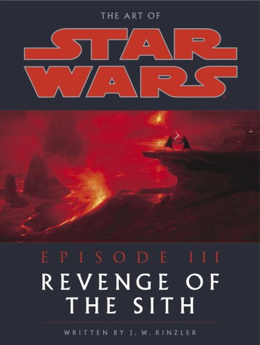 The Art of Star Wars, Episode III - Revenge of the Sith by J.W. Rinzler