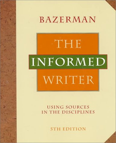 The Informed Writer: Using Sources in the Disciplines