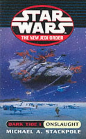 Dark Tide I: Onslaught (Star Wars: The New Jedi Order, #2; Dark Tide, #1)